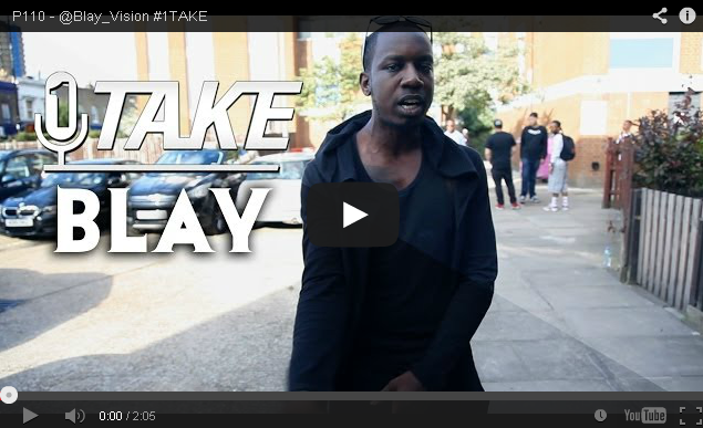BRITHOPTV- [Freestyle Video] Blay ( @Blay_Vision) – #1TAKE #Freestyle [ @P110Media] - Grime