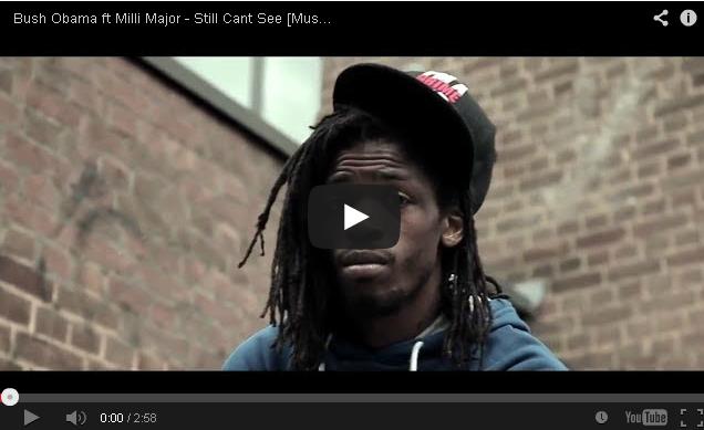 BRITHOPTV- [Music Video] Bush Obama ( @_BushObama) – 'Still Cant See ft Milli Major ( @MajorB2DAL )' - UK Rap UK Hip Hop.