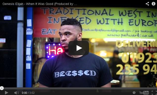 BRITHOPTV- [Music Video] Genesis Elijah ( @GenesisElijah) – 'When It Was Good' [Prod. Lindo Wicker] - UK Rap UK Hip Hop
