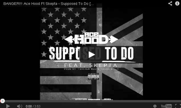 BRITHOPTV- [New Music] Ace Hood ( @AceHood) – 'Supposed To Do Ft Skepta ( @Skepta)' - Hip Hop Rap UK Rap