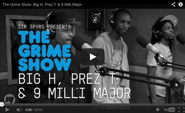BRITHOPTV- [Video Set] Big H (@BigHOfficial, Prez T ( @Prez_T), & 9 Milli Major ( @MajorB2DAL) on @SirSpyro #GrimeShow [ @RinseFM] - Grime.