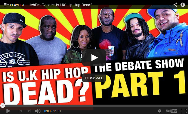 BRITHOPTV: [Debate] Itch FM Debate Show #1 - Is U.K Hip Hop Dead? Part : MysDiggi, Tony D, Reveal, Shay D, Big Ted and Tony Black |#UKRap #HipHop
