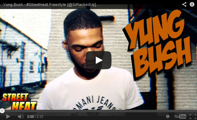 BRITHOPTV: [Freestyle Video] Yung Bush (@SiRackedUp) - #StreetHeat Freestyle | #UKRap #UKHipHop