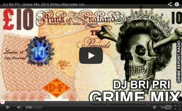 BRITHOPTV: [DJ Mix] DJ Bri Pri - Grime Mix 2014 (Wiley,Maccarbe Unit, Rebound X) #GrimeReportRadio | #Grime