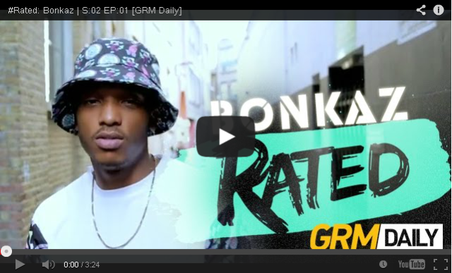BRITHOPTV: [Freestyle Video] Bonkaz (@OfficialBonkaz) - ' #Rated' S:02 EP:01 [@GRMDaily] | #UKRap #UKHipHop