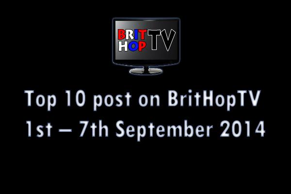 BRITHOPTV: [Update] Top 10 post on BritHopTV: 1st - 7th September 2014 | UK Rap UK HipHop