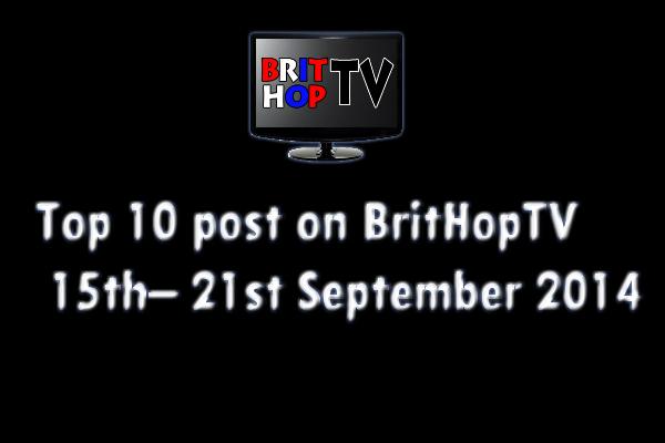 BRITHOPTV: [Update] Top 10 posts on BritHopTV 8th - 14th September 2014 | UK Rap UK HipHop