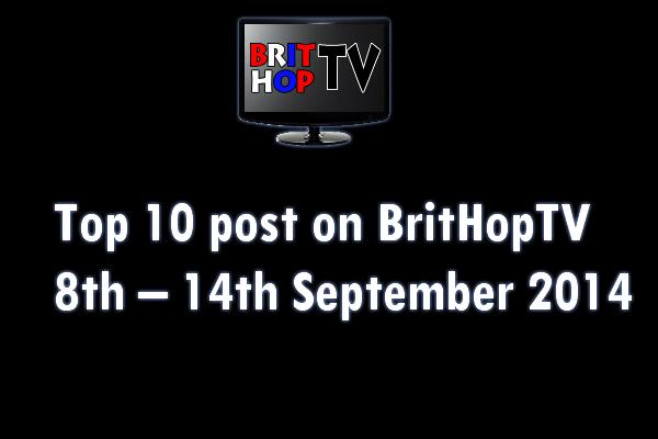 BRITHOPTV: [Update] Top 10 post on BritHopTV 8th - 14th September 2014 | UK Rap UK HipHop