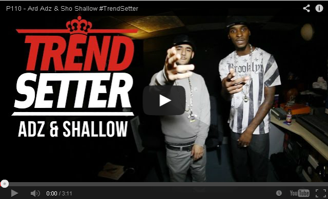 BRITHOPTV- [Freestyle Video] Ard Adz (@Ard Adz) (@ShoShallow) – ' #Trendsetter (Freestyle)' [@P110Media] - #UKRap #UKHipHop