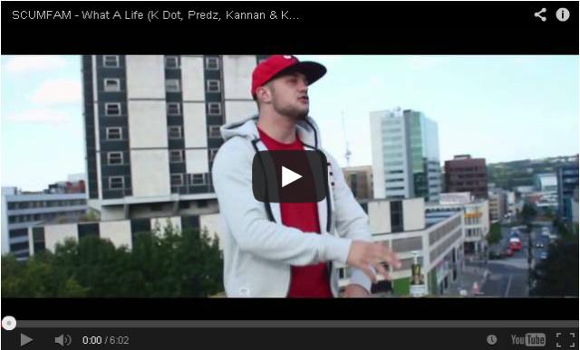 BRITHOPTV- [Music Video] SCUMFAM (@kdotshefftown @kannanscumfam @PredzDaRealist @Kassanova1JD) – 'What A Life' - #UKHipHop #UKRap