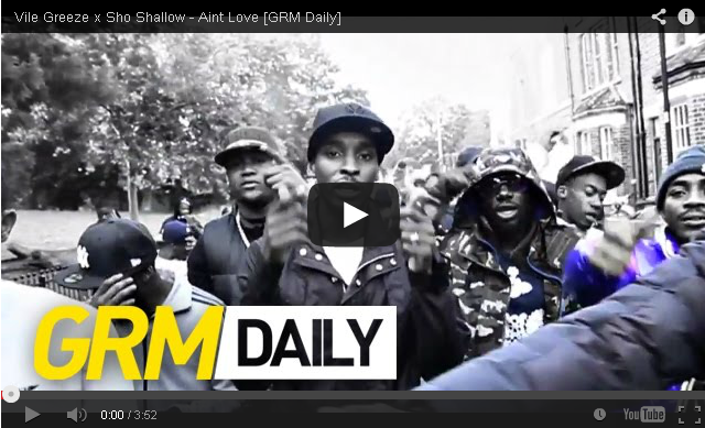 BRITHOPTV- [Music Video] Vile Greeze (@VileGreeze) Sho Shallow (@ShoShallow) – 'Aint Love' [GRM Daily] - #UKHipHop #UKRap