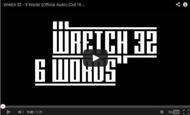 BRITHOPTV- [New Music] Wretch 32 (@Wretch32) – '6 Words'- #UKRap