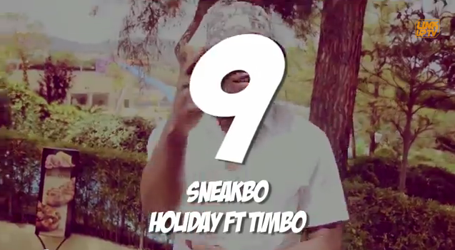 Link UP TV Top Videos August  | 09  Sneakbo 'Holiday Ft Timbo'