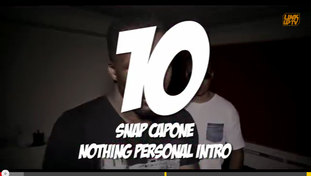 Link UP TV Top Videos August  | 10 Snap Capone - 'Nothing personal'