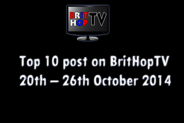 BRITHOPTV: [Update] Top 10 posts on BritHopTV 20th - 26th October 2014 | #UKRap #UKHipHop