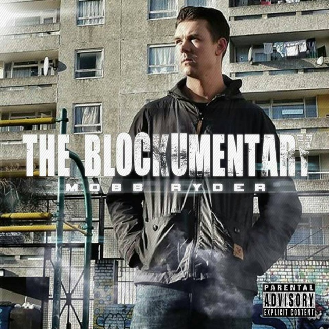 BRITHOPTV: [New Release] Mobb Ryder ( @Mobb_Ryder) – 'The Blockumentary' Mixtape OUT NOW! [Rel. 04/07/14] | #UKRap #UKHipHop
