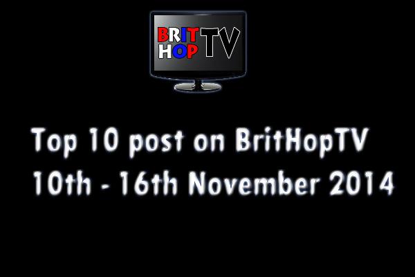 BRITHOPTV: [Update] Top 10 posts on BritHopTV 10th - 16th November 2014 | #UKRap #UKHipHop