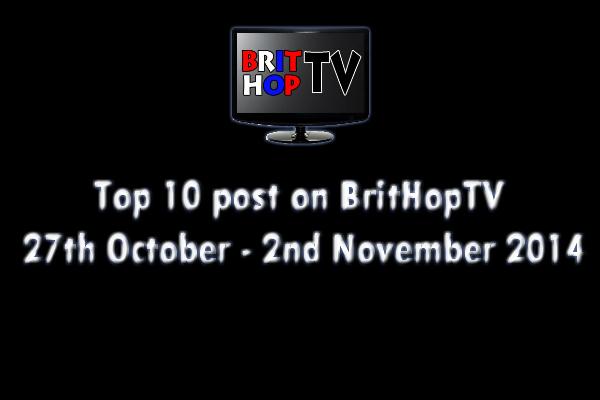 BRITHOPTV: [Update]  Top 10 posts on BritHopTV 27th October - 2nd November 2014 | #UKRap #UKHipHop