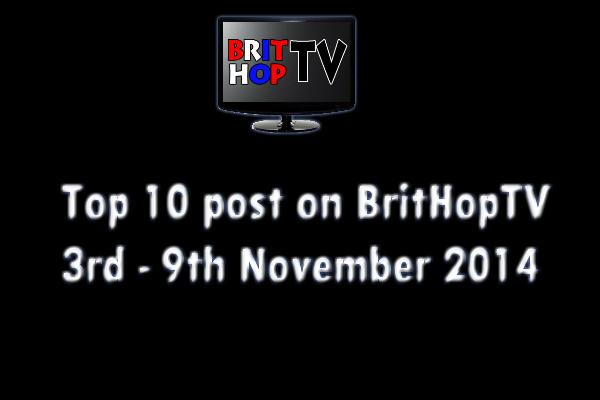 BRITHOPTV: [Update] Top 10 posts on BritHopTV 3rd - 9th November 2014 | #UKRap #UKHipHop