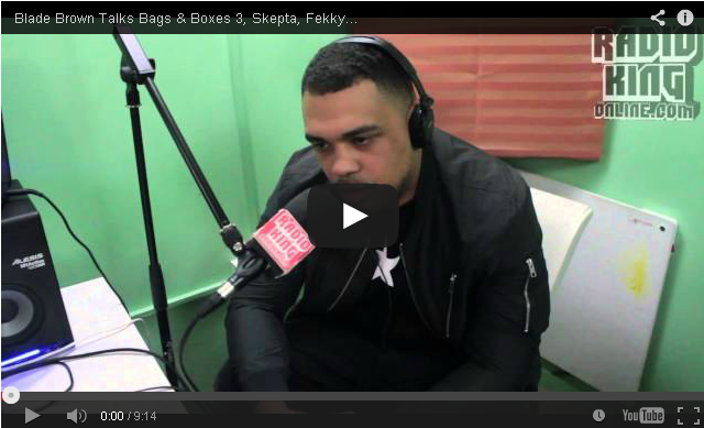 BRITHOPTV- [Video Interview] Blade Brown (@BladeBrown) Talks Bags & Boxes 3, Skepta (@Skepta), Fekky (@FekkyOfficial), Mobo Awards & More [@Radio_King] - #UKRap #UKHipHop