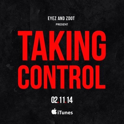 BRITHOPTV: [New Release] Eyez (@Eyez_uk ) & Zdot (@Zdotproductions) – 'Taking Control' Album OUT NOW! [Rel. 02/11/14] | #Grime