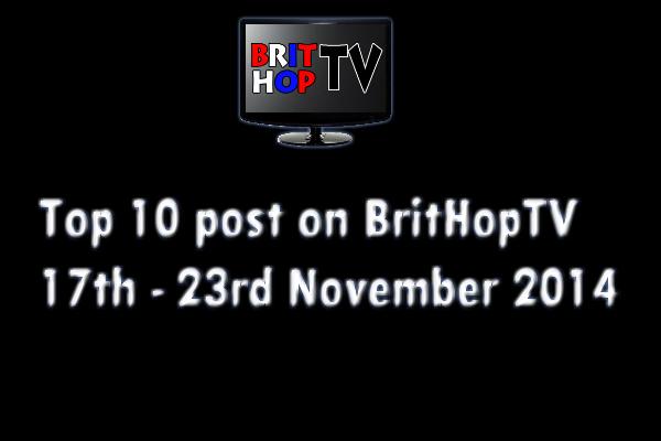 BRITHOPTV: [Update] Top 10 posts on BritHopTV 17th - 23rd November 2014 | #UKRap #UKHipHop