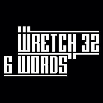BRITHOPTV: [New Release] Wretch 32 (@Wretch32) – '6 Words' SINGLE OUT NOW! [Rel. 16/11/14] | #Urban