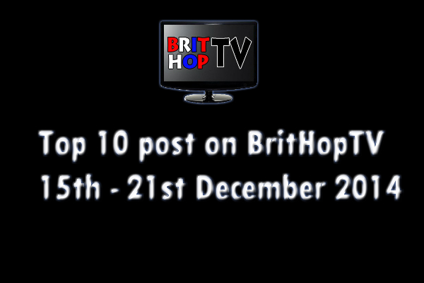 BRITHOPTV: [Update] Top 10 posts on BritHopTV 15th - 21st December 2014 | #UKRap #UKHipHop