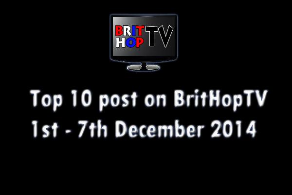 BRITHOPTV: [Update] Top 10 posts on BritHopTV 1st - 7th December 2014 | #UKRap #UKHipHop