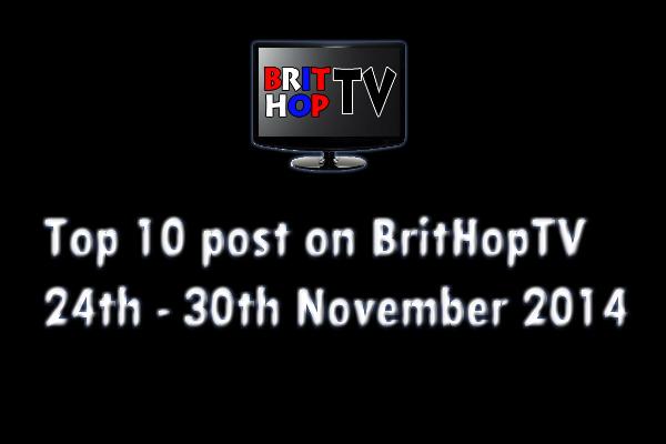 BRITHOPTV: [Update] Top 10 posts on BritHopTV 24th - 30th November 2014 | #UKRap #UKHipHop