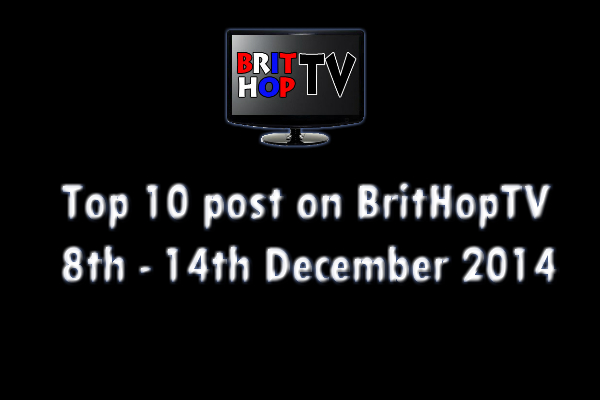 BRITHOPTV: [Update] Top 10 posts on BritHopTV 8th - 14th December 2014 | #UKRap #UKHipHop