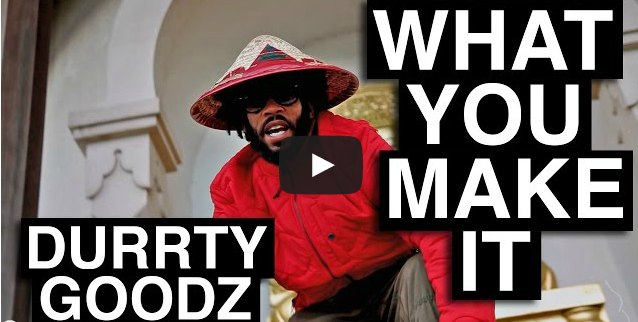 BRITHOPTV- [Music Video] Durrty Goodz (@RealDurrtyGoodz) – 'What You Make It' - #Grime #Garage