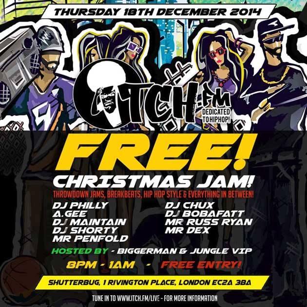 BRITHOPTV: [Event] ITCHFM (@ItchFM) Xmas Jam, Thursday, December 18, Shutterbug,  London, EC2A 38A | #UKRap #UKHipHop