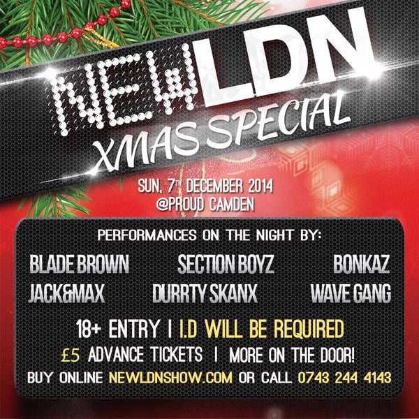 BRITHOPTV: [Event] New LDN Xmas Special Blade Brown, Section Boyz, Jack & Max, and More, Sunday, December 7,  Proud Camden, London, NW1 8AH | #UKRap #UKHipHop