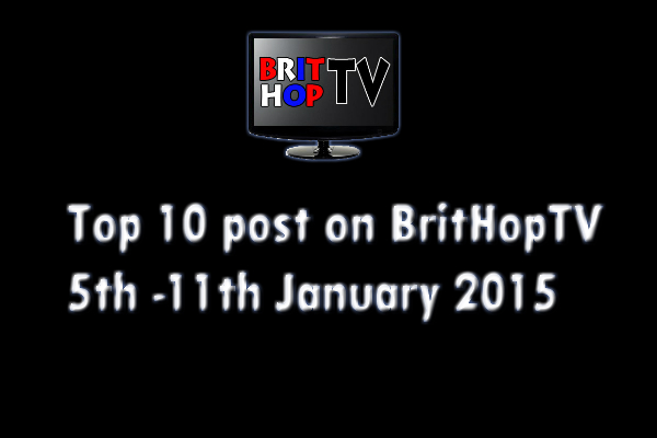 BRITHOPTV: [Update] Top 10 posts on BritHopTV: 5th -  11th January 2015 | #UKRap #UKHipHop