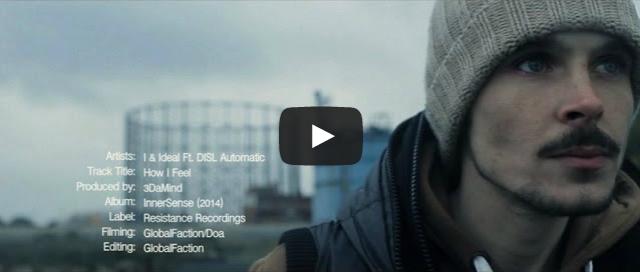 BRITHOPTV- [Music Video] I & Ideal (@IdealArtist) – 'How I Feel Ft. Disl Automatic (@DISL_Automatic)' [Dir. @GlobalFaction] - #UKRap #UKHipHop