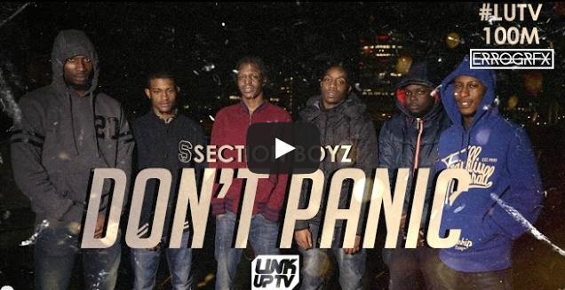 BRITHOPTV: [Music Video] Section Boyz (@SectionBoyz1) - 'Don't Panic'  #LUTV100MILL   #UKRap