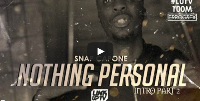 BRITHOPTV- [Music Video] Snap Capone (@SnapCapone ) – 'Nothing Personal Intro [Part 2] #LUTV100MILL- #UKRap #UKHipHop.