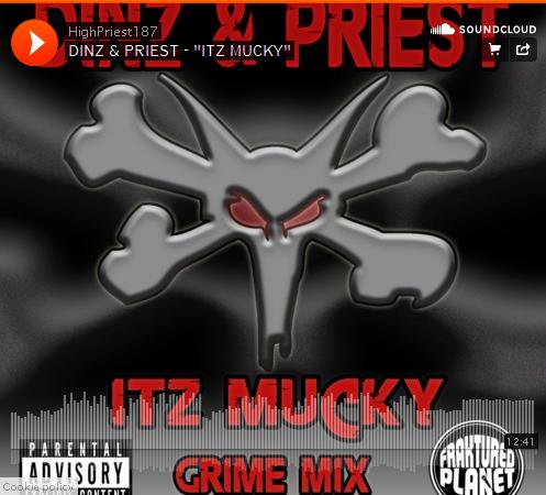 Dins and Preist Itz Mucky Grime Mix