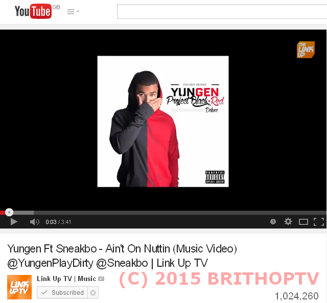 BRITHOPTV: [News] Yungen (@yungenPlaydirty) - 'Ain't On Nuttin ft Sneakbo (@Sneakbo) hits a Million Views On YouTube.| #Music #MusicNews