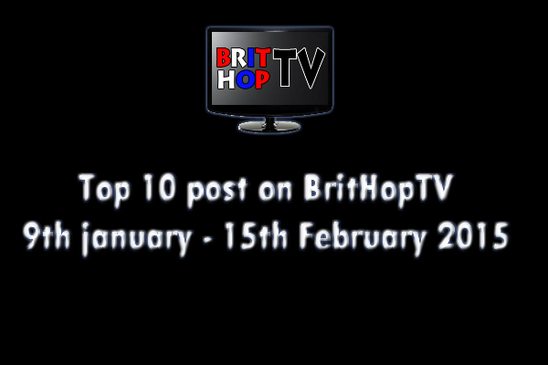 BRITHOPTV: [Update] Top 10 posts on BritHopTV: 9th- 15th February 2015 | #UKRap #UKHipHop