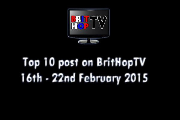 BRITHOPTV: [Update] Top 10 posts on BritHopTV: 16th - 22nd February 2015 | #UKRap #UKHipHop