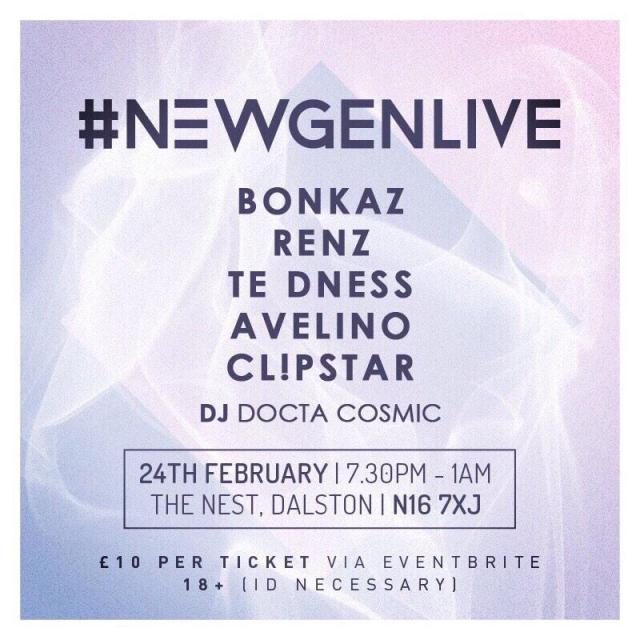 BRITHOPTV: [Event] #NewGenLive Bonkaz, Renz, TE Dness, Avelino, Clipstar, Tuesday, February 24, Clipstar, February 24, The Nest, Dalston, N16 7JX | #UKRap #UKHipHop