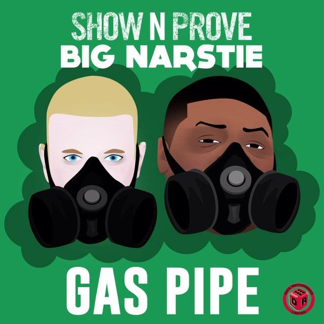 BRITHOPTV: [New Release] Show n Prove  (@ShowNProve)  & Big Narstie (@BigNarstie) – 'Gas Pipe' SINGLE OUT NOW! [Rel. 28/02/15] | #Grime