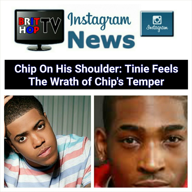 BRITHOPTV: [News] Chip On His Shoulder: Tinie Feels the Wrath Of Chip's Temper | #Music #MusicNews