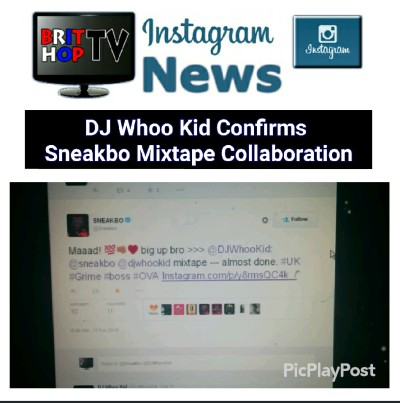 BRITHOPTV: [News] DJ Whoo Kid Confirms Sneakbo Collaboration Mixtape | #UKRap #MusicNews
