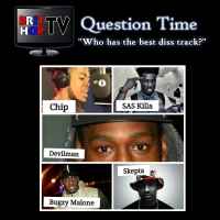 "BRITHOPTV: [Question Time] ""Who Has The Best Diss Track?""; Chip, SAS Killa, Devilman, Bugzy Malone, Skepta? 
