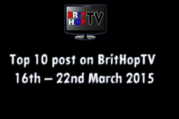 BRITHOPTV: [Update] Top 10 posts on BritHopTV: 16th - 22nd March 2015 | #UKRap #UKHipHop