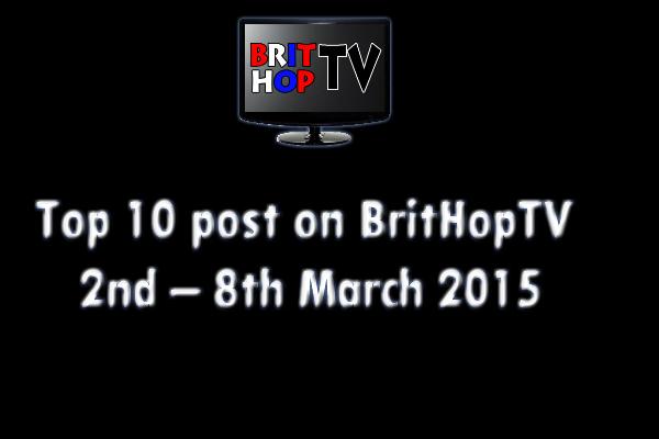 BRITHOPTV: [Update] Top 10 posts on BritHopTV: 2nd – 8th March 2015 | #UKRap #UKHipHop