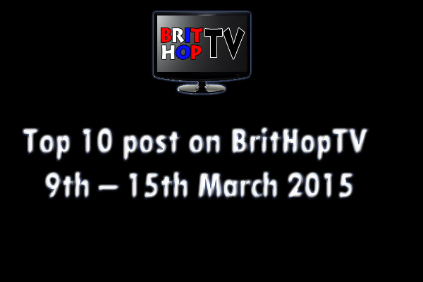 BRITHOPTV: [Update] Top 10 posts on BritHopTV: 9th -  15th March 2015 | #UKRap #UKHipHop